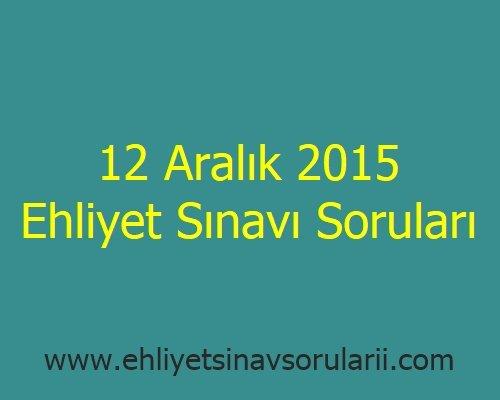12 Aralık 2015 Ehliyet Sınavı Soruları