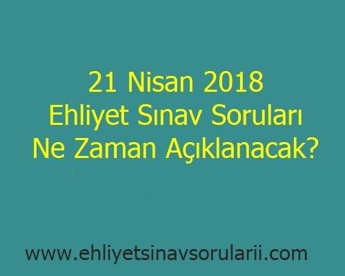 21 Nisan 2018 Ehliyet Sınav Soruları Ne Zaman Açıklanacak