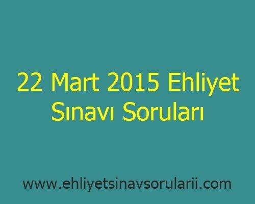 22 Mart 2015 Ehliyet Sınavı Soruları
