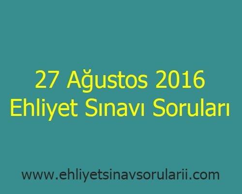 27 Ağustos 2016 Ehliyet Sınavı Soruları