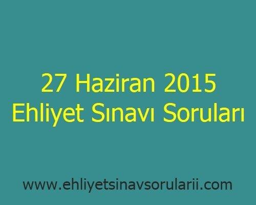 27 Haziran 2015 Ehliyet Sınavı Soruları