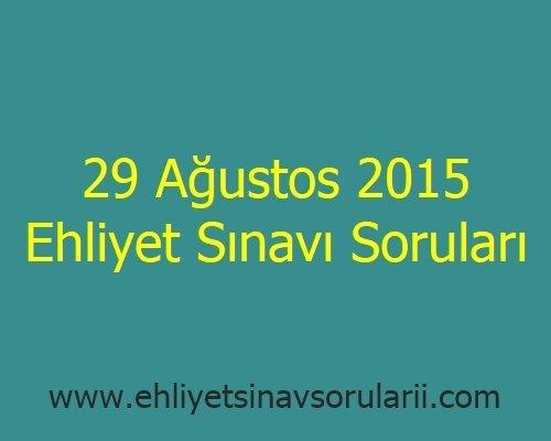 29 Ağustos 2015 Ehliyet Sınavı Soruları