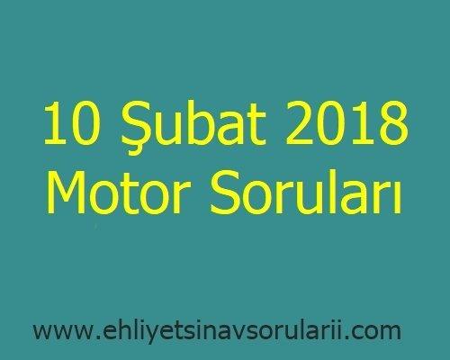 10 Şubat 2018 Motor Soruları