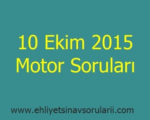 10 Ekim 2015 Motor Soruları