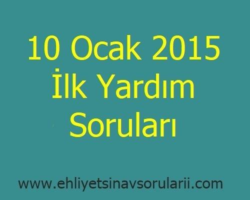 10 Ocak 2015 İlk Yardım Soruları
