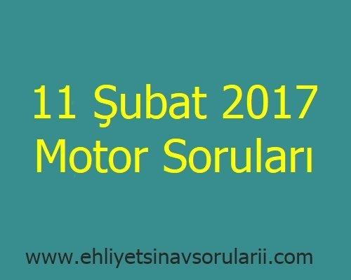 11 Şubat 2017 Motor Soruları