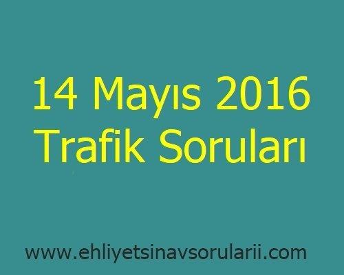 14 Mayıs 2016 Trafik Soruları