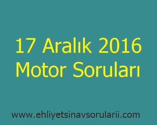 17 Aralık 2016 Motor Soruları