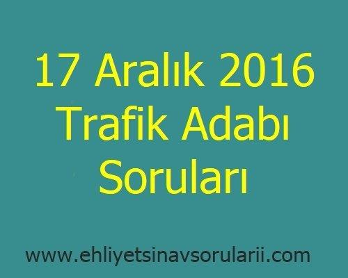 17 Aralık 2016 Trafik Adabı Soruları