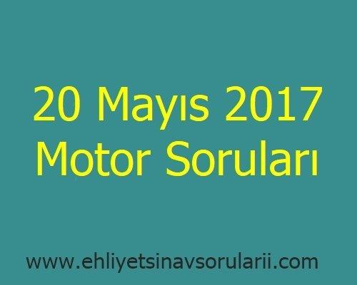 20 Mayıs 2017 Motor Soruları