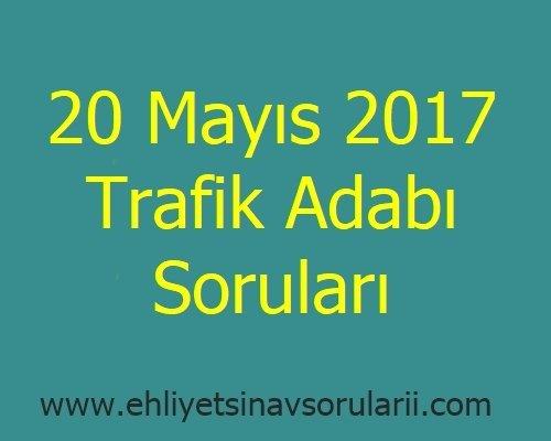 20 Mayıs 2017 Trafik Adabı Soruları
