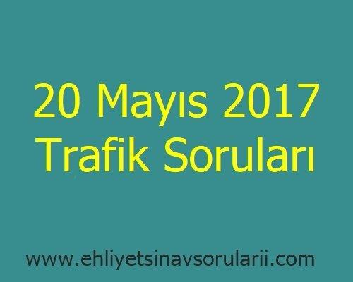 20 Mayıs 2017 Trafik Soruları