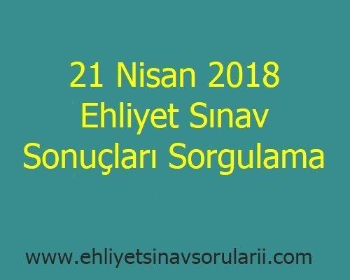 21 Nisan 2018 Ehliyet Sınav Sonuçları Sorgulama