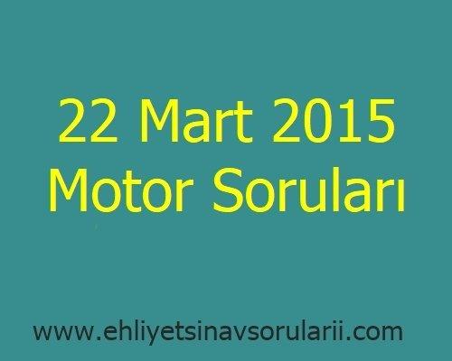 22 Mart 2015 Motor Soruları