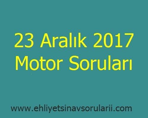 23 Aralık 2017 Motor Soruları