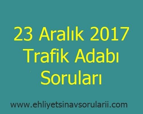 23 Aralık 2017 Trafik Adabı Soruları