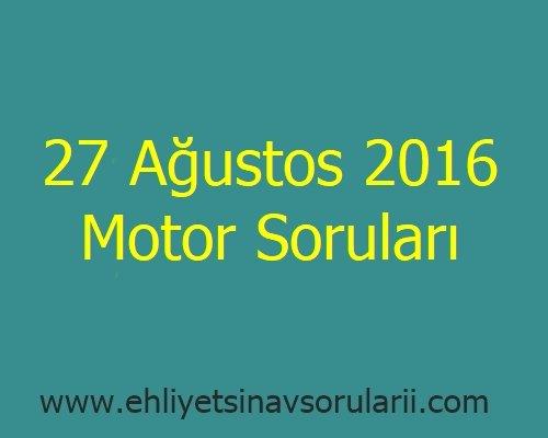 27 Ağustos 2016 Motor Soruları