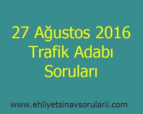 27 Ağustos 2016 Trafik Adabı Soruları