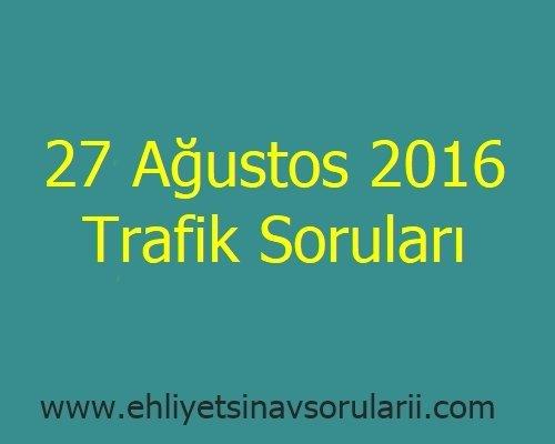 27 Ağustos 2016 Trafik Soruları