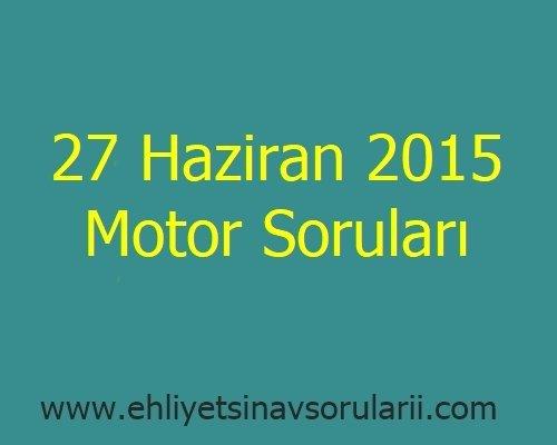 27 Haziran 2015 Motor Soruları