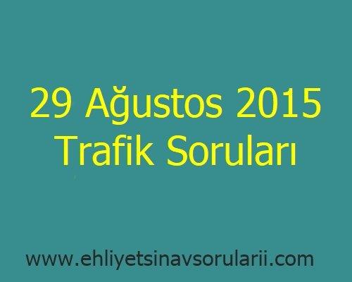 29 Ağustos 2015 Trafik Soruları