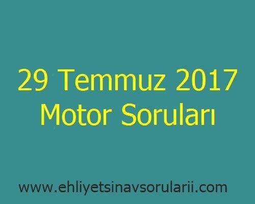 29 Temmuz 2017 Motor Soruları