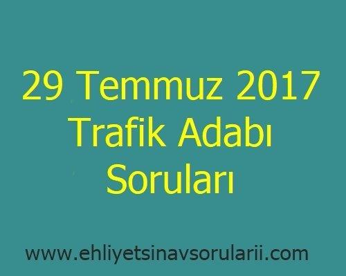 29 Temmuz 2017 Trafik Adabı Soruları