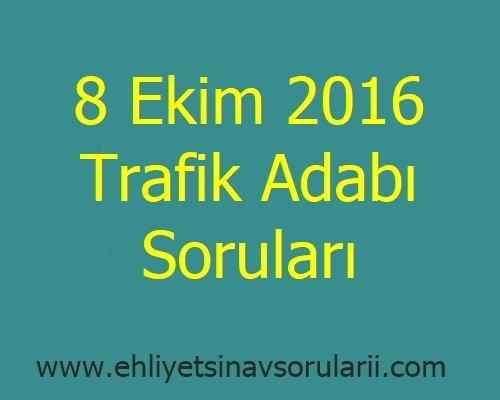 8 Ekim 2016 Trafik Adabı Soruları