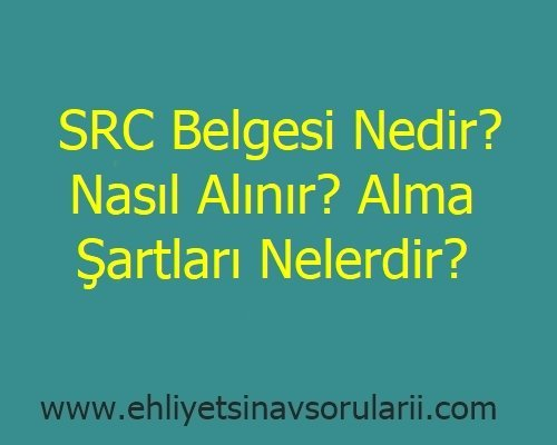SRC Belgesi Nedir? Nasıl Alınır? Alma Şartları Nelerdir?